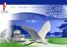 LA CITÉ DES OISEAUX - LES LANDES-GENUSSON